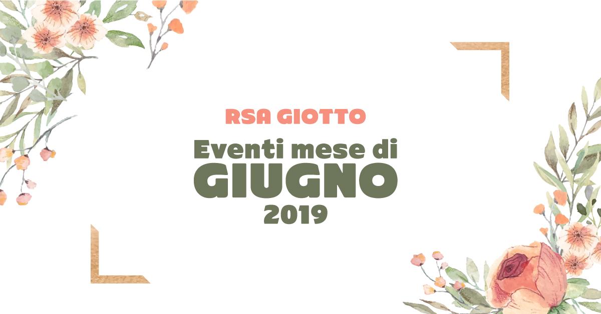 Rsa Giotto: un giugno ricco di eventi