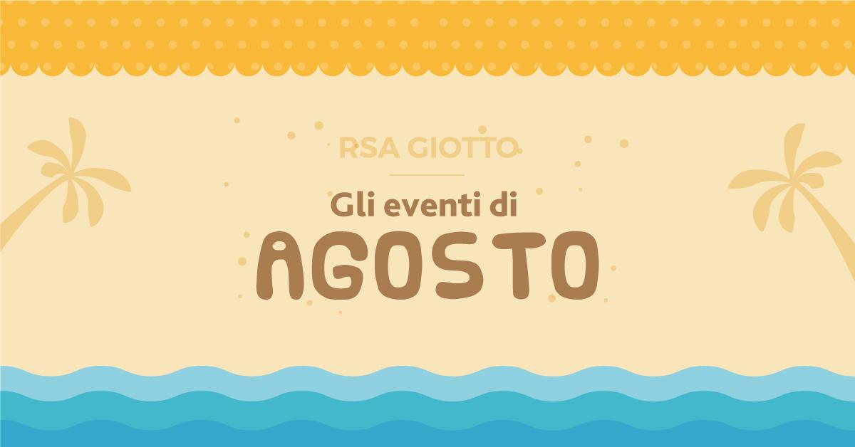 Rsa Giotto: il programma degli eventi di agosto
